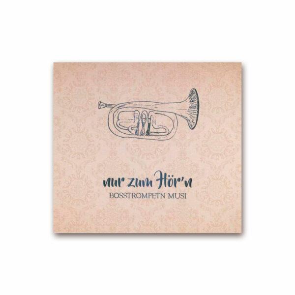 Bosstrompetn Musi - Nur zum Hör'n